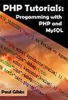 PHP Tutorials: Programming with PHP and MySQL
